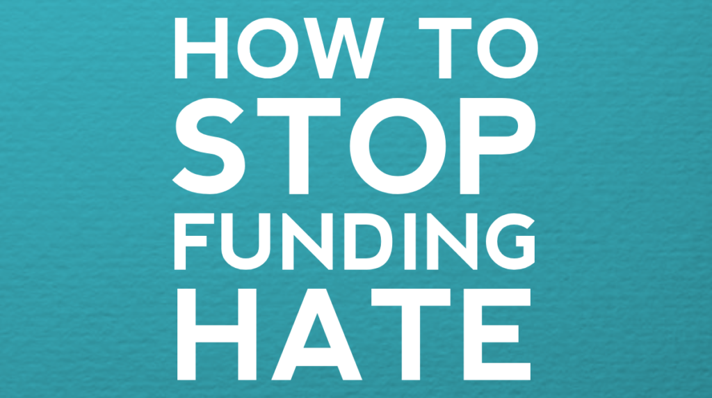 How to stop funding hate